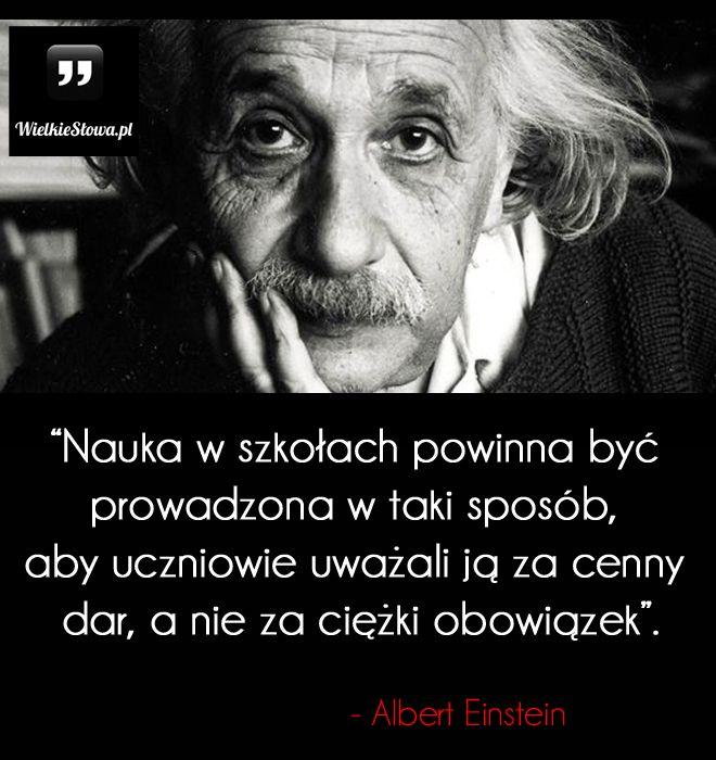 Nauka w szkołach powinna być prowadzona w taki sposób... #Einstein-Albert,  #Nauka-i-technika, #Szkoła-i-edukacja