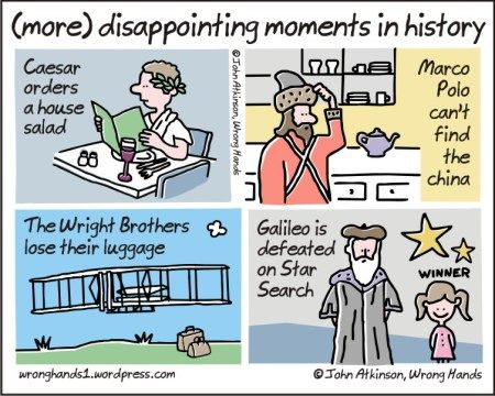 more disappointing moments in history Wrong Hands Cartoons by John Atkinson