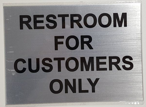 Restroom For Customers Only Sign Brushed Aluminum Aluminum Signs 5x7 Aluminum Signs Brushed Aluminum Sign Materials
