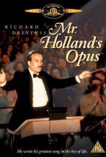 "Mr. Holland's Opus (1995) ~ ""A frustrated composer finds fulfillment as a high school music teacher."""