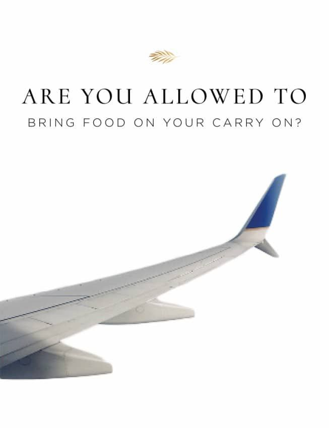 Are You Allowed to Bring Food on Your Carry On? It's that time of the year when holiday travel is at it's prime. Here are easy, healthy snacks you can pack.