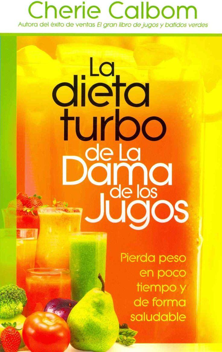 La dieta turbo de La Dama de los jugos / The Juice Lady's Turbo Diet: Pierda peso en poco tiempo y de forma salud...