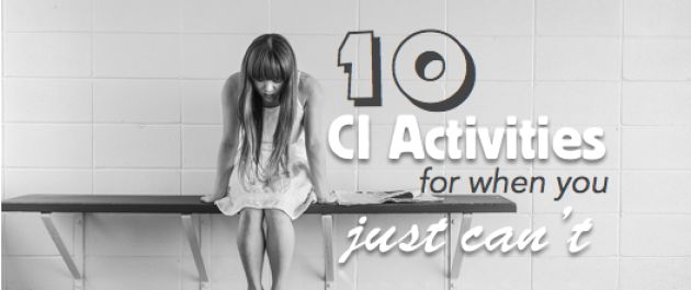 10 Comprehensible Input activities for when you just can't