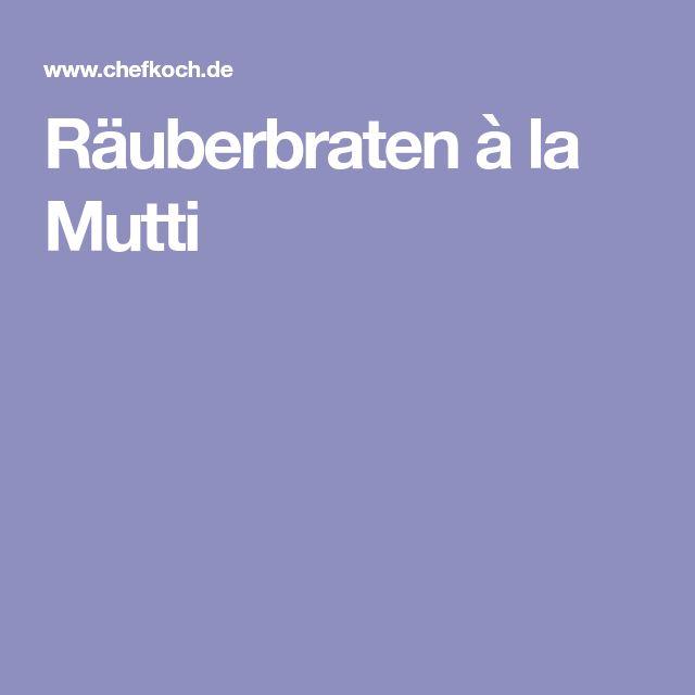 Räuberbraten à la Mutti