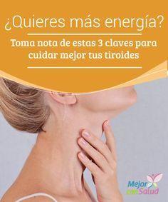 ¿Quieres más energía? Toma nota de estas 3 claves para cuidar mejor tus tiroides  ¿Quieres más #Energía? Estas 3 claves nutricionales te ayudarán a encontrarte mejor al cuidar de la correcta función de tus #Tiroides.  #Curiosidades