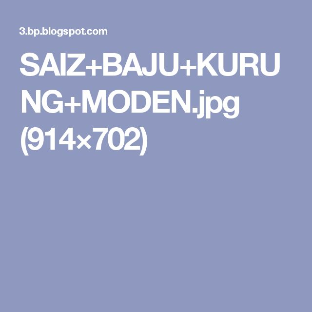 SAIZ+BAJU+KURUNG+MODEN.jpg (914×702)