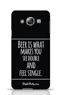 Beer Is What Makes You See Double Anf Feel Single Samsung Galaxy E7 Phone Case