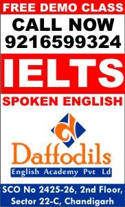 DON'T Miss Free Demo Class For IELTS Call Now-Daffodils English Academy,SCO-2425-2426,Second Floor,Sec-22C,Near Aroma Texi Stand,9216599324.