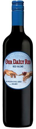 Our Daily Red - Organic wine Sulfite Free & No Preservatives! They also have the best label and name!