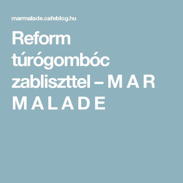 Reform túrógombóc zabliszttel – M A R M A L A D E