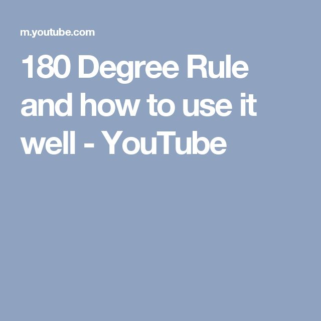 180 Degree Rule and how to use it well - YouTube