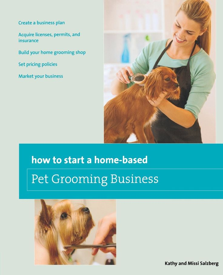 How to Start a Homebased Pet Grooming Business, 3rd (Home