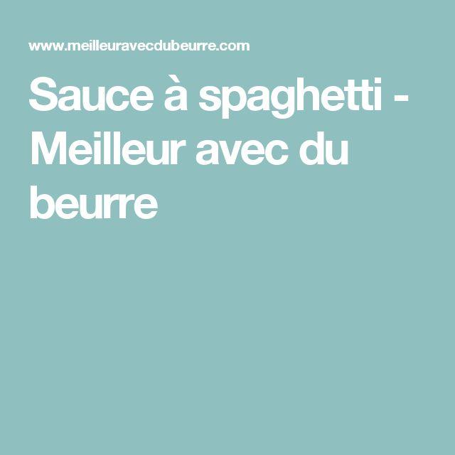 Sauce à spaghetti - Meilleur avec du beurre