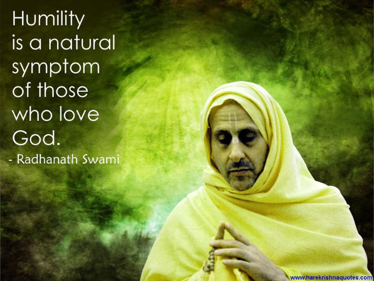 http://harekrishnaquotes.com/wp-content/uploads/2012/12/Quotes-by-Radhanath-Swami-on-Humility1.jpg