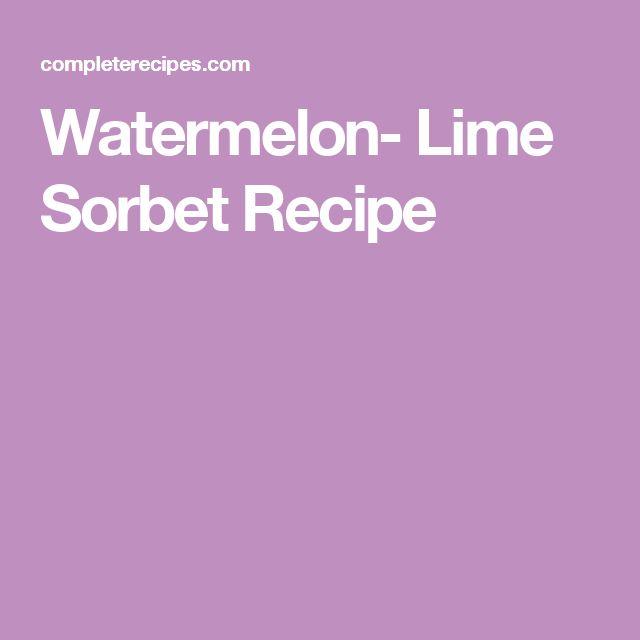 Watermelon- Lime Sorbet Recipe