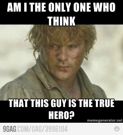 He was the true hero, and the moral of the story is true friendship prevails!True Friendship, True Heroes, Lotrhobbit Funny, So True, Rings, Middle Earth, Lotrth Hobbit, Lord, I
