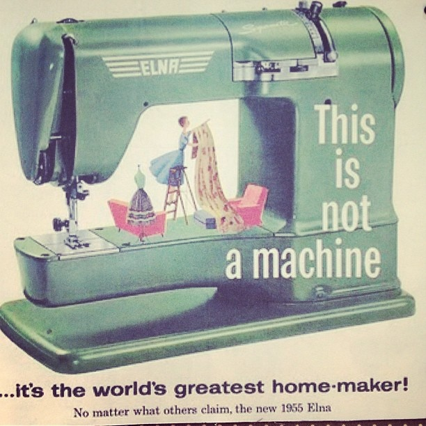 """""""This is not a machine, it's the world's greatest home-maker"""" Some great #vintage #sewing advertising #Elna From Quilt Market."""