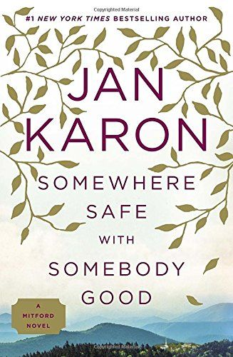 Somewhere Safe with Somebody Good (Mitford) by Jan Karon…