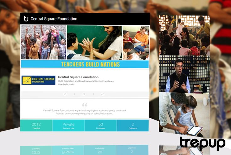 Central Square Foundation is taking on children's education through grants and policy. On Trepup! http://trepup.co/1rsKZsB