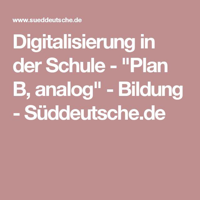 """Digitalisierung in der Schule - """"Plan B, analog"""" - Bildung - Süddeutsche.de"""