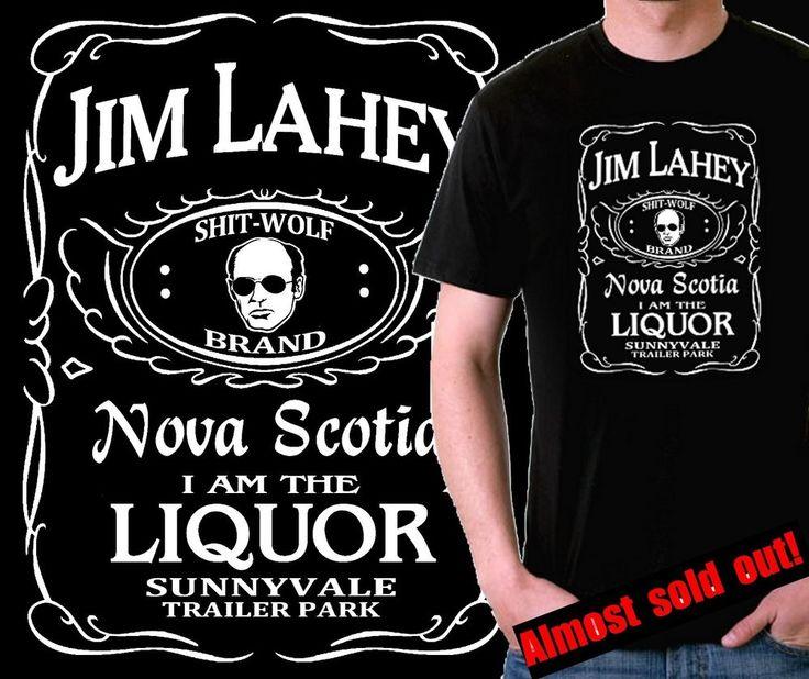 """I Am The Liquor"" T Shirt Jim Lahey Trailer Park Boys | eBay"