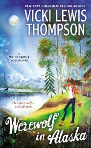 Werewolf in Alaska: A Wild About You Novel by Vicki Lewis Thompson. (Sam?)