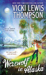 Werewolf in Alaska: A Wild About You Novel by Vicki Lewis Thompson. (Sam?)