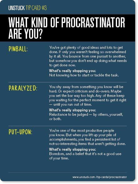 Unstuck's Best Advice of 2013 - What kind of procrastinator are you? Pinball, Paralyzed or Put-Upon?