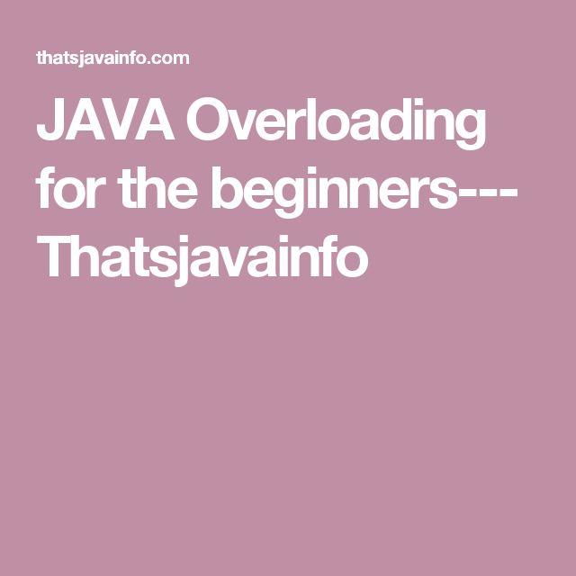 JAVA Overloading for the beginners--- Thatsjavainfo