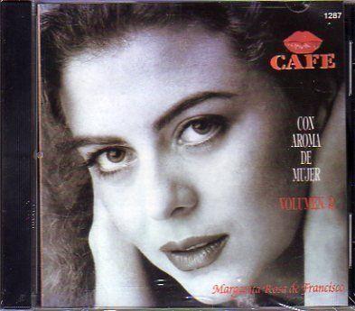 Cafe con Aroma de Mujer Vol. 2 ~ Margarita Rosa de Francisco, http://www.amazon.com/dp/B000FTI58A/ref=cm_sw_r_pi_dp_p6thrb07481NT