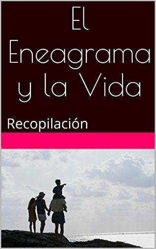 El Eneagrama y la Vida: Recopilación (Spanish Edition) by Felipe Cejudo http://www.amazon.com/dp/B01134QYO2/ref=cm_sw_r_pi_dp_H7xNvb0K3SPWC
