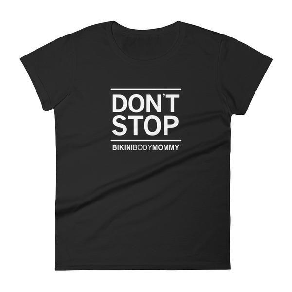 Bikini Body Mommy Don't Stop T-shirt