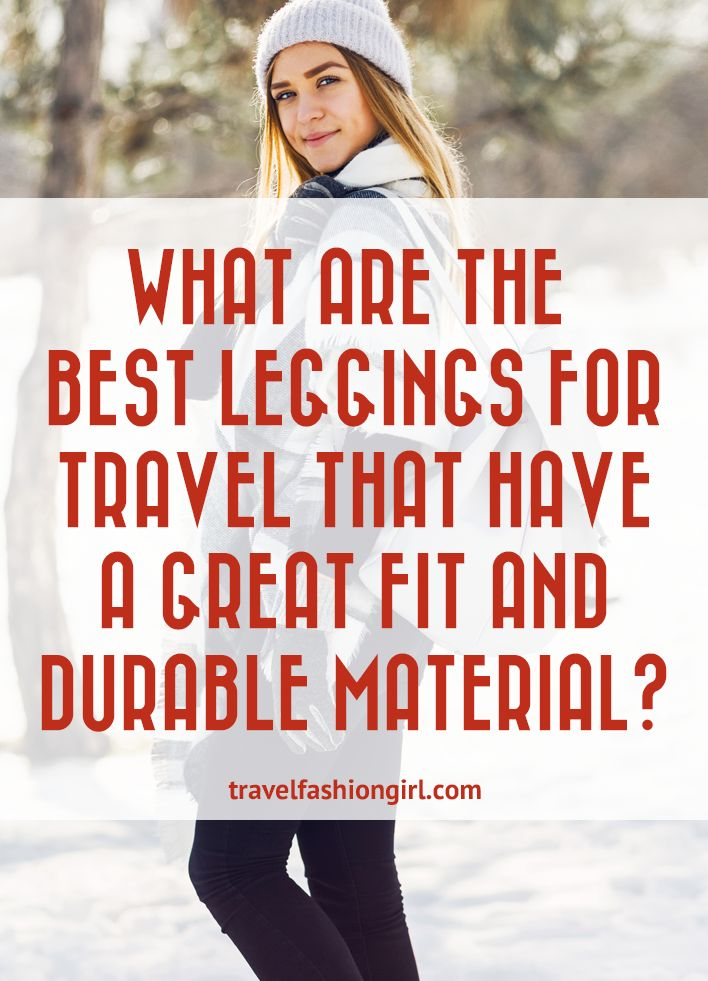 Learn more about the top leggings styles we recommend here. | travelfashiongirl.com