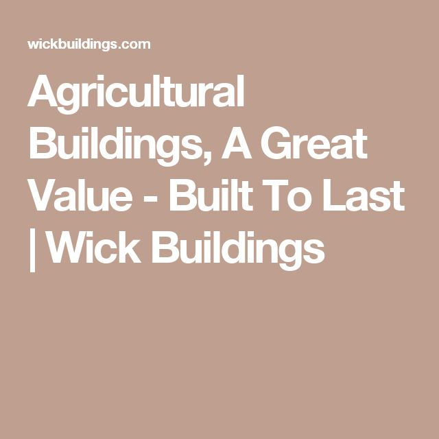 Agricultural Buildings, A Great Value - Built To Last | Wick Buildings