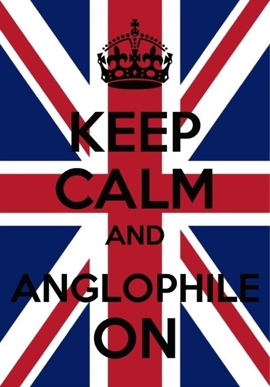 Keep Calm and Anglophile On