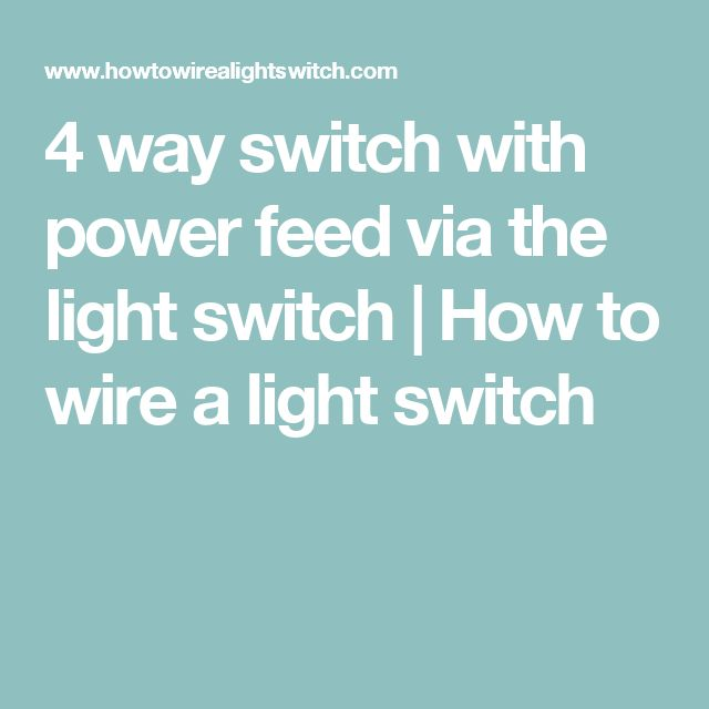 4 Way Switch With Power Feed Via The Light Switch