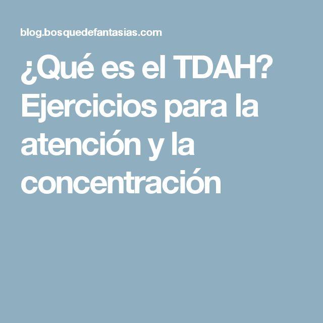¿Qué es el TDAH? Ejercicios para la atención y la concentración