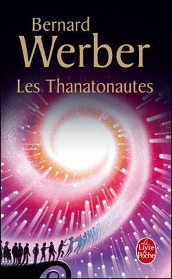 Les Thanatonautes, by Bernard Werber l'une de mes plus belles découvertes littéraires