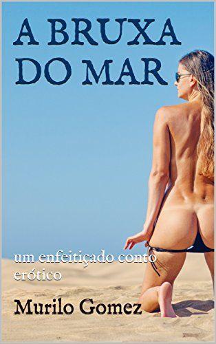 A BRUXA DO MAR: um enfeitiçado conto erótico por Murilo G... https://www.amazon.com.br/dp/B01JNKC7XK/ref=cm_sw_r_pi_dp_x_53mtzbRMAPNT7