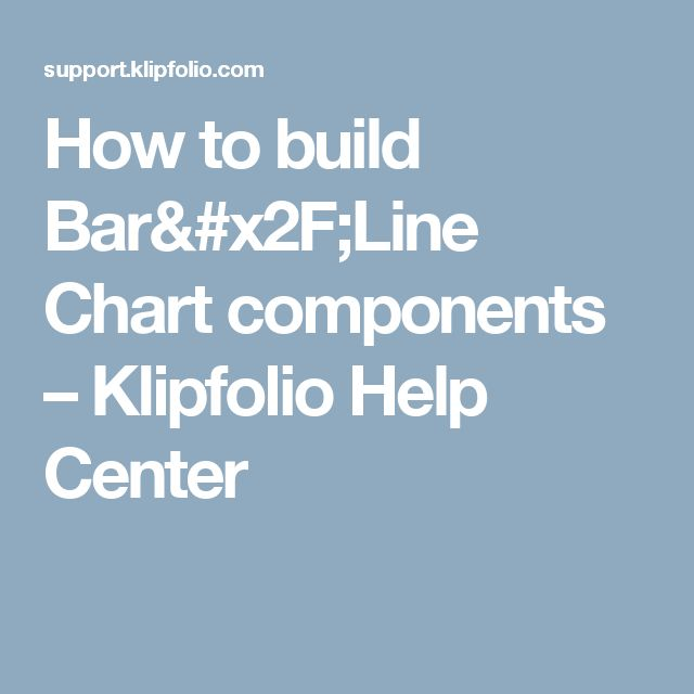 How to build Bar/Line Chart components – Klipfolio Help Center