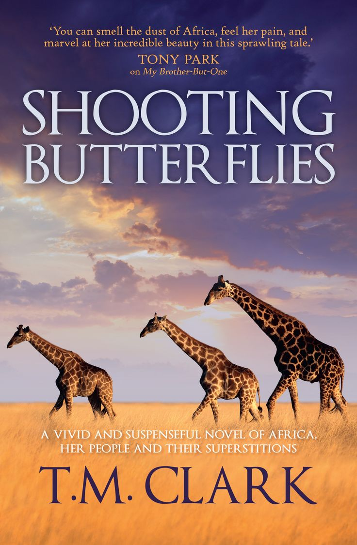 """""""A vivid and suspenseful portrayal of the contradictions of Africa and her people, traditions and superstitions – from the acclaimed author of My Brother-But-One.""""  T.M. CLARK & Shooting Butterflies & Giveaway. http://bit.ly/1Qbd78Q (May 28 2015)"""