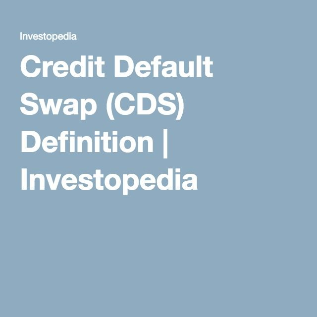 Credit Default Swap (CDS) Definition | Investopedia