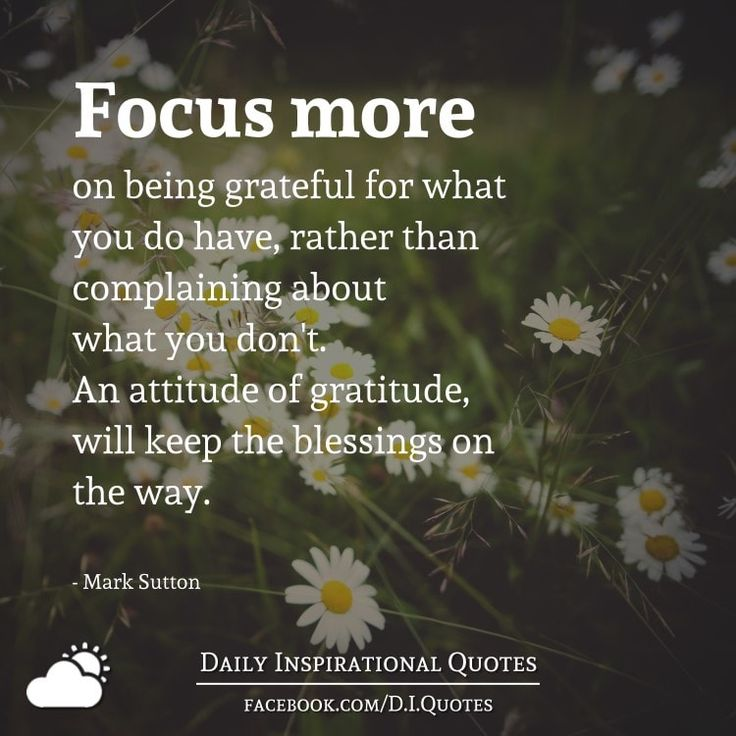Inspirational Quotes About Gratitude: Focus More On Being Grateful For What You Do Have, Rather