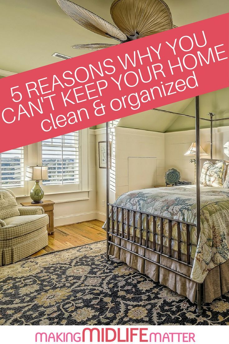 If you are fed up with living in a mess, clear up your schedule and ask yourself one question – what actually prevents you from living in a clean and organized home. via @makingmidlife