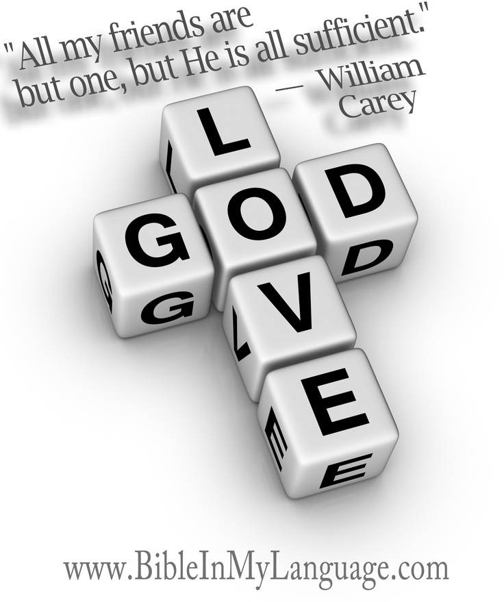 """All my friends are but one, but He is all sufficient.""  - William Carey/ www.bibleinmylanguage.com"