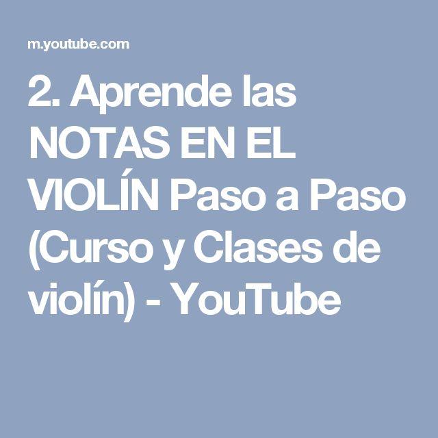 2. Aprende las NOTAS EN EL VIOLÍN Paso a Paso (Curso y Clases de violín) - YouTube