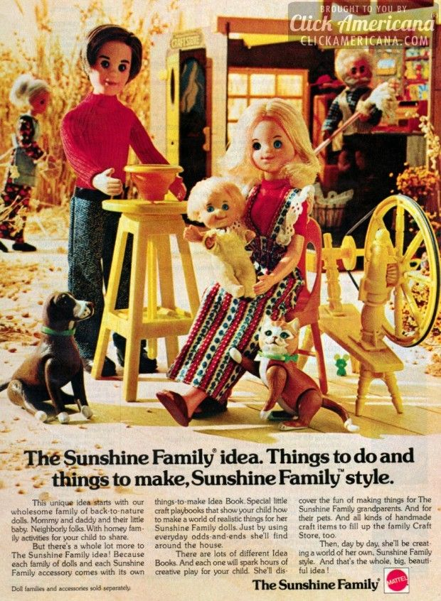 The Sunshine Family from Mattel (1974-1978) I swapped with a friend so that I could get the baby...I still have him somewhere.