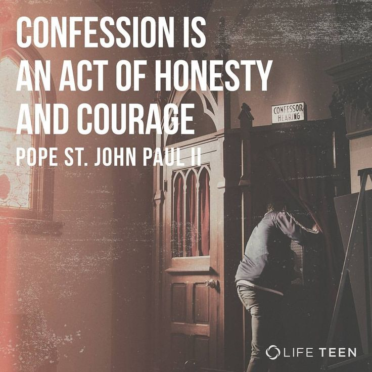 Confession is an act of honesty and courage - an act of entrusting ourselves, be... 1