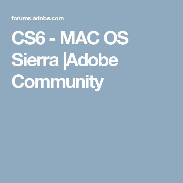 CS6 - MAC OS Sierra |Adobe Community