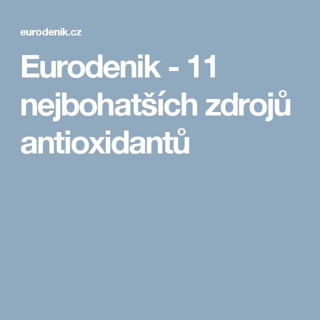 Eurodenik  - 11 nejbohatších zdrojů antioxidantů